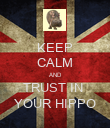 KEEP CALM AND TRUST IN  YOUR HIPPO - Personalised Poster large