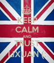 KEEP CALM AND TRUST LIXUAN (: - Personalised Poster large
