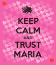 KEEP CALM AND TRUST MARIA - Personalised Poster large