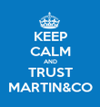 KEEP CALM AND TRUST MARTIN&CO - Personalised Poster large