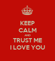 KEEP CALM AND TRUST ME I LOVE YOU - Personalised Poster large