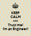 KEEP CALM AND Trust me! I'm an Engineer! - Personalised Poster large