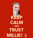 KEEP CALM AND TRUST MILLIE! :) - Personalised Poster large