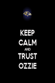 KEEP CALM AND TRUST OZZIE - Personalised Poster large
