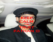 KEEP CALM AND TRUST PATHAN :D - Personalised Poster large