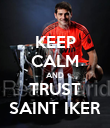 KEEP CALM AND TRUST SAINT IKER - Personalised Poster large