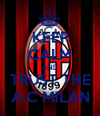 KEEP CALM AND TRUST THE A.C MILAN - Personalised Poster large