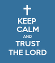 KEEP  CALM AND TRUST THE LORD - Personalised Poster large