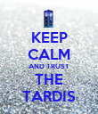 KEEP CALM AND TRUST THE TARDIS - Personalised Poster large