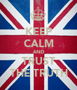 KEEP CALM AND TRUST THE TRUTH - Personalised Poster large