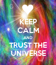 KEEP CALM AND TRUST THE UNIVERSE - Personalised Poster large