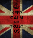 KEEP CALM AND TRUST US - Personalised Poster large