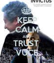 KEEP CALM AND TRUST  VUCE - Personalised Poster large