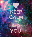 KEEP CALM AND TRUST YOU  - Personalised Poster large