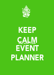 KEEP CALM AND TRUST YOUR EVENT PLANNER - Personalised Poster large