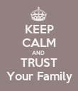KEEP CALM AND  TRUST Your Family - Personalised Poster large