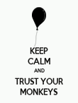 KEEP CALM AND TRUST YOUR MONKEYS - Personalised Poster large
