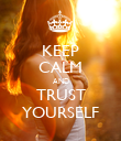 KEEP CALM AND TRUST YOURSELF - Personalised Poster large