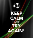KEEP CALM AND TRY AGAIN! - Personalised Poster large