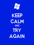 KEEP CALM AND TRY AGAIN - Personalised Poster large