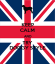 KEEP CALM AND TRY DOGGY STYLE - Personalised Poster large