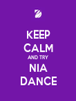 KEEP CALM AND TRY NIA DANCE - Personalised Poster large