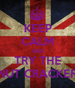 KEEP CALM AND TRY THE NUT CRACKER - Personalised Poster large
