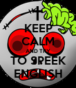 KEEP CALM AND TRY TO SPEEK ENGLISH - Personalised Poster large