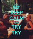 KEEP CALM AND TRY TRY - Personalised Poster large