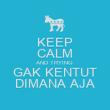 KEEP CALM AND TRYING GAK KENTUT DIMANA AJA - Personalised Poster large