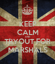 KEEP CALM AND TRYOUT FOR MARSHALS - Personalised Poster large