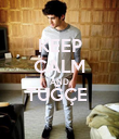 KEEP CALM AND TUĞÇE   - Personalised Poster small