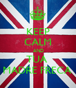 KEEP CALM AND TUA  MADRE FRECA  - Personalised Poster small