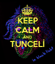 KEEP CALM AND TUNCELİ  - Personalised Poster large