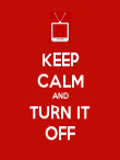 KEEP CALM AND TURN IT OFF - Personalised Poster large