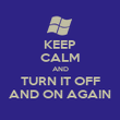 KEEP CALM AND TURN IT OFF AND ON AGAIN - Personalised Poster large