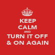 KEEP CALM AND TURN IT OFF & ON AGAIN - Personalised Poster large
