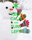 KEEP CALM AND TURN LEFT - Personalised Poster large
