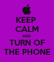 KEEP  CALM AND  TURN OF THE PHONE - Personalised Poster large