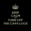 KEEP CALM AND TURN OFF THE CAPS LOCK - Personalised Poster large