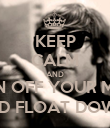KEEP CALM AND TURN OFF YOUR MIND, RELAX AND FLOAT DOWNSTREAM - Personalised Poster large