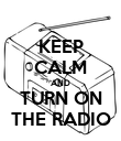 KEEP CALM AND TURN ON THE RADIO - Personalised Poster large