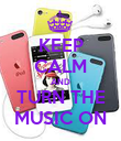 KEEP CALM AND TURN THE MUSIC ON - Personalised Poster large