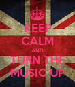 KEEP CALM AND TURN THE MUSIC UP - Personalised Poster large