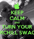 KEEP CALM AND TURN YOUR CHURCHILL SWAG ON - Personalised Poster large