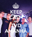 KEEP CALM AND TVD AMANHÃ - Personalised Poster large