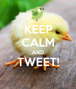 KEEP CALM AND TWEET!  - Personalised Poster small