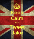 Keep Calm And Tweet Jake - Personalised Large Wall Decal