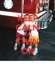 KEEP CALM AND TWIN ON - Personalised Poster small
