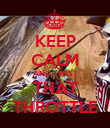 KEEP CALM AND TWIST THAT THROTTLE - Personalised Poster large